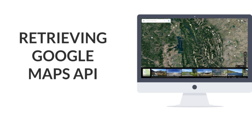 Retrieving Your Google Maps API